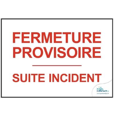 205 - Panneau Fermeture Provisoire Suite Incident 42cm x 30cm